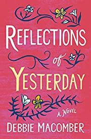 Reflections of Yesterday: A Novel (Debbie Macomber Classics)