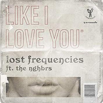 Like I Love You (feat. The NGHBRS)