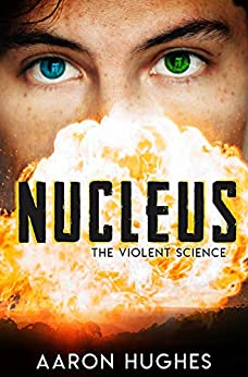 Nucleus: The Violent Science by [Aaron Hughes]