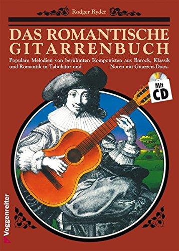 Das romantische Gitarrenbuch, m. je 1 CD-Audio, Tl.1: Populäre Melodien von berühmten Komponisten aus Barock, Klassik und Romantik in Tabulatur und Noten mit Gitarren-Duos