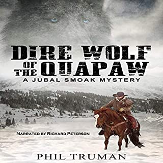 Dire Wolf of the Quapaw: A Jubal Smoak Mystery cover art