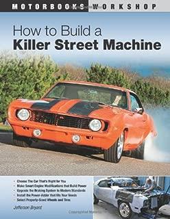 How to Build a Killer Street Machine (Motorbooks Workshop)