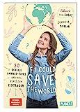 If I could save the world: 50 geniale Umwelt-Tipps und viel Platz zum Eintragen | Eintragebuch zum...