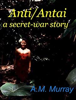 Anti/Antai, a secret-war story (English Edition)