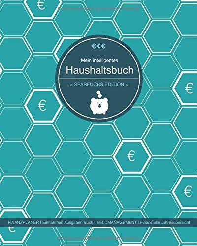 """Mein Intelligentes Haushaltsbuch zum Eintragen """"Sparfuchs Edition"""" – Finanzplaner zum Geld sparen: innahmen Ausgaben Buch / Finanzielle ... / Großformat / Haushaltsbuch 2020"""