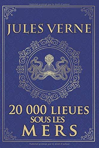20 000 lieues sous les mers - Jules Verne: Édition illustrée   Collection Luxe   vingt mille lieues sous les mers - Ned Land & le Nautilus   485 pages Format 15,24 cm x 22,86 cm