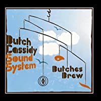Butches Brew by Butch Cassidy Sound System