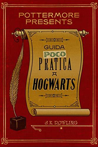 Guida (poco) pratica a Hogwarts (Pottermore Presents Vol. 3)