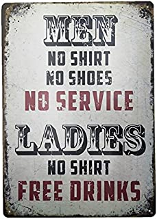 UNiQ Designs Men No Shirt No Shoes No Service Ladies Free Drinks Vintage Metal Beer Tin Signs - Bar Signs Vintage Beer Wall decor Alcohol Signs-Funny Signs for Bar Beer Decorations Bar Sign Decor 12x8
