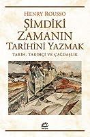 Simdiki Zamanin Tarihini Yazmak; Tarih, Tarihci ve Cagdaslik