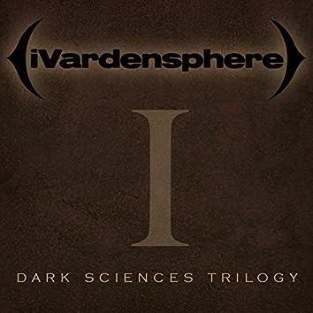 Dark Sciences Trilogy - Part 1