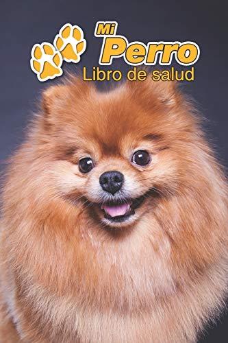 Mi Perro Libro de salud: Pomerania   109 páginas 15cm x 23cm A5   Cuaderno para llenar   Agenda de Vacunas   Seguimiento Médico   Visitas Veterinarias   Diario de un Perro   Contactos