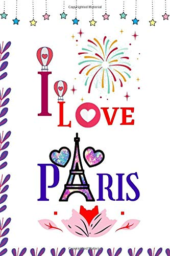I Love Paris: A Sweet Feelings About A Paris