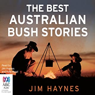 The Best Australian Bush Stories                   By:                                                                                                                                 Jim Haynes                               Narrated by:                                                                                                                                 Kate Hood                      Length: 13 hrs and 4 mins     11 ratings     Overall 4.1