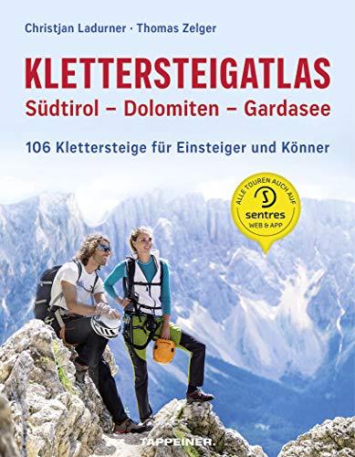 Klettersteigatlas Südtirol - Dolomiten - Gardasee: 111 Klettersteige für Einsteiger und Könner