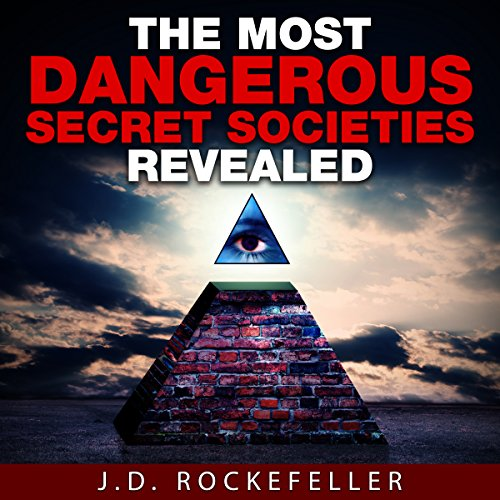 The Most Dangerous Secret Societies Revealed audiobook cover art