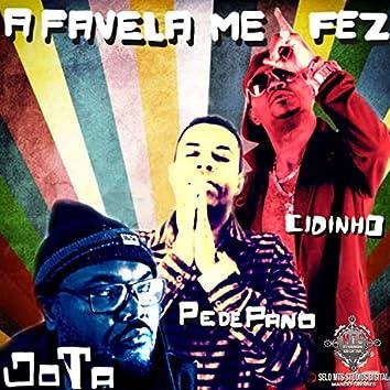 A Favela Me Fez