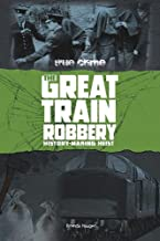 The Great Train Robbery: History-Making Heist (True Crime)