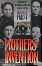 By Drew Gilpin Faust - Mothers of Invention: Women of the Slaveholding South in the American Civil War (New edition) (2.3.1996)