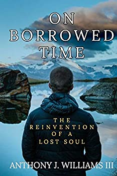 On Borrowed Time  The Reinvention of a Lost Soul