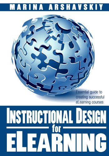 Amazon Com Instructional Design For Elearning Essential Guide To Creating Successful Elearning Courses Ebook Arshavskiy Marina Kindle Store