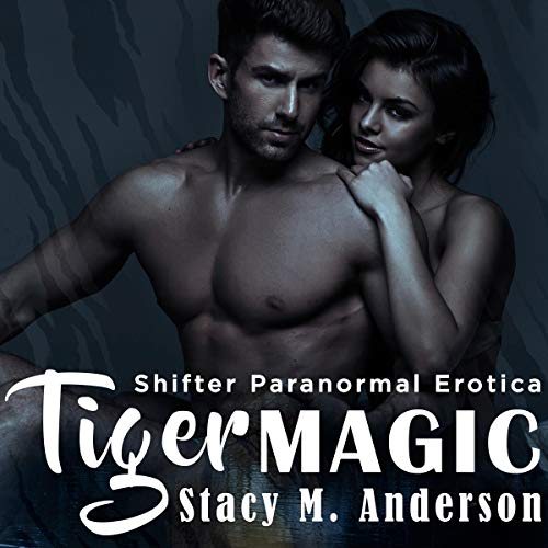 Shifter Paranormal Erotica: Tiger Magic Titelbild