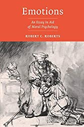Emotions: An Essay in Aid of Moral Psychology - Robert C. Roberts Book Cover