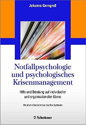 Notfallpsychologie und psychologisches Krisenmanagement