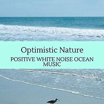 Optimistic Nature - Positive White Noise Ocean Music