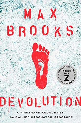 Compare Textbook Prices for Devolution: A Firsthand Account of the Rainier Sasquatch Massacre 1st Edition ISBN 9781984826787 by Brooks, Max