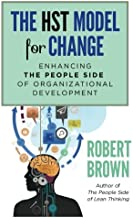 The HST Model for Change: Enhancing the People Side of Organizational Development
