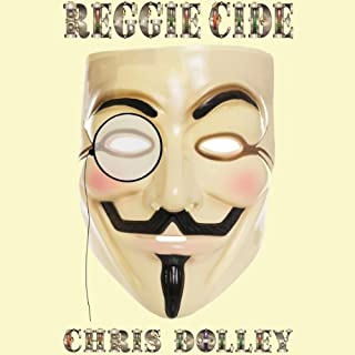 Reggiecide                   By:                                                                                                                                 Chris Dolley                               Narrated by:                                                                                                                                 Kieren Phoenix Chantrey                      Length: 2 hrs and 7 mins     3 ratings     Overall 4.0
