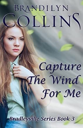 Capture The Wind For Me (Bradleyville Series) (Volume 3) by Collins, Brandilyn (2015) Paperback