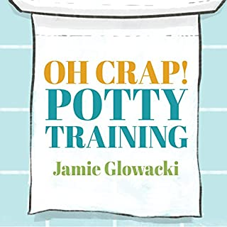 Oh Crap! Potty Training     Everything Modern Parents Need to Know to Do It Once and Do It Right              Written by:                                                                                                                                 Jamie Glowacki                               Narrated by:                                                                                                                                 Meredith Mitchell                      Length: 8 hrs and 4 mins     15 ratings     Overall 4.6