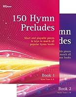 150 Hymn Preludes
