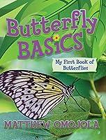 Butterfly Basics: My First Book of Butterflies