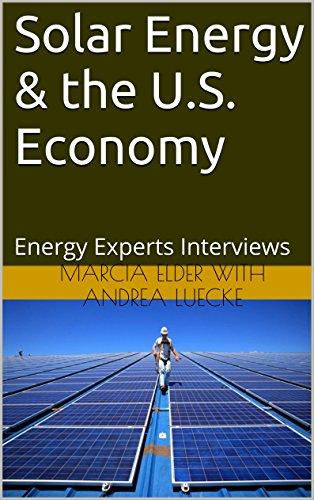 Solar Energy & the U.S. Economy: Energy Experts Interviews - Solar Power (ENERGY Experts Interviews