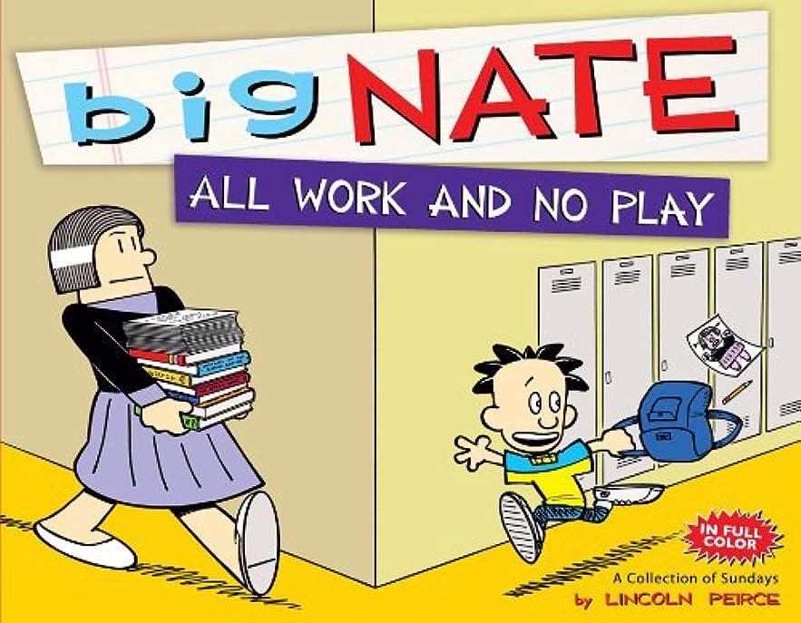 猫背コールヨーグルトBig Nate All Work and No Play: A Collection of Sundays (English Edition)