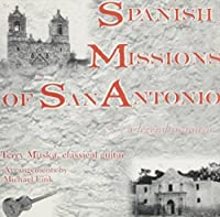 Spanish Missions of San Antonio by Terry Muska (2001-01-22)