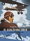Al asalto del cielo: La Leyenda de la Aeropostal (Descubridores)