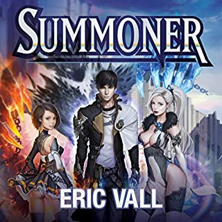 Summoner                   By:                                                                                                                                 Eric Vall                               Narrated by:                                                                                                                                 Joshua Story                      Length: 7 hrs and 35 mins     118 ratings     Overall 4.4