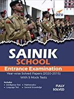 Sainik School Class 6 Entrance Exam Year-wise Solved Papers (2020-2015) with 5 Mock Tests