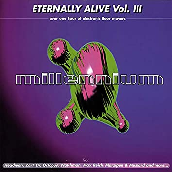 Eternally Alive, Vol. 3