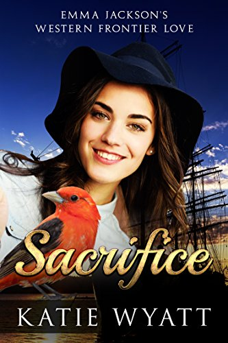 Sacrifice: Mail Order Bride Western Historical Romance (Emma Jackson's Western Frontier Love Book 1)