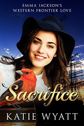 Sacrifice: Mail Order Bride Western Historical Romance (Emma Jackson's Western Frontier Love Book 1)