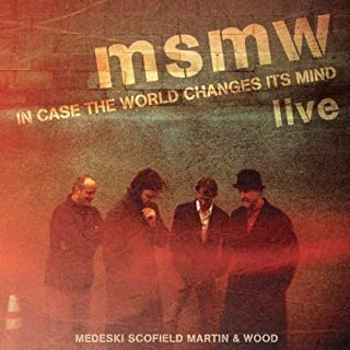 MSMW LIVE: In Case the World Changes Its Mind by Medeski Scofield Martin & Wood (2011-11-08)