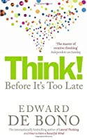 Think!: Before It's Too Late by Edward de Bono(2010-04-01)