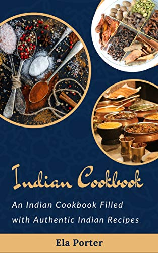 Indian Cookbook: An Indian Cookbook Filled with Authentic Indian Recipes (English Edition)
