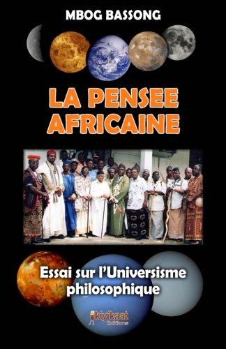 Afrikanisches Denken: Essay über philosophischen Universismus