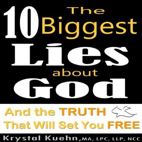 The 10 Biggest Lies About God and the Truth That Will Set You Free audiobook cover art